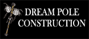 Link to Dream Pole Construction
